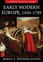 Early Modern Europe, 1450-1789 - Merry E. Wiesner-Hanks