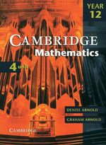 Cambridge 4 Unit Mathematics Year 12 Digital  - Denise Arnold