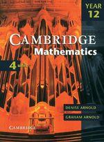 Cambridge 4 Unit Mathematics Year 12 Digital - Denise Arnold