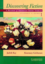 Discovering Fiction Student's Book 1: 1 : A Reader of American Short Stories - Judith Kay