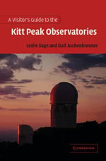 A Visitor's Guide to the Kitt Peak Observatories - Leslie Sage