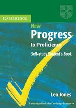 New Progress to Proficiency Self-Study Student's Book : Activities for Intermediate Students of English - Leo Jones