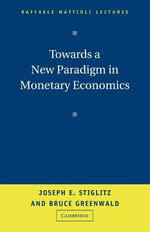 Towards a New Paradigm in Monetary Economics - Joseph E. Stiglitz