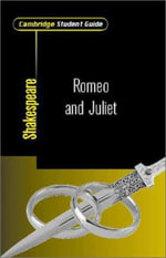 Cambridge Student Guide to Romeo and Juliet : Romeo and Juliet - Rex Gibson