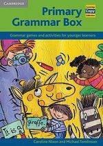 Primary Grammar Box : Grammar Games and Activities for Younger Learners - Caroline Nixon