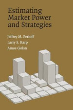 Estimating Market Power and Strategies : The New Poetics - Jeffrey M. Perloff