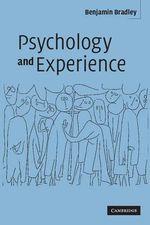 Psychology and Experience - Benjamin Bradley