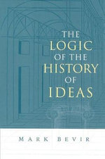 The Logic of the History of Ideas - Mark Bevir