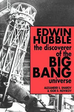 Edwin Hubble, the Discoverer of the Big Bang Universe - Alexander S. Sharov