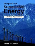 Prospects for Sustainable Energy  :  A Critical Assessment - Edward S. Cassedy