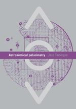Astronomical Polarimetry : Two Centuries of Astronomical Photometry - Jaap Tinbergen