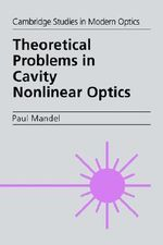 Theoretical Problems in Cavity Nonlinear Optics - Paul Mandel