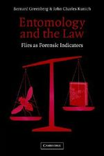 Entomology and the Law : Flies as Forensic Indicators - Bernard Greenberg