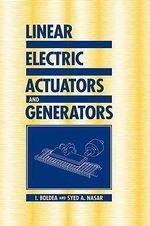 Linear Electric Actuators and Generators : The Electric Generators Handbook - I. Boldea