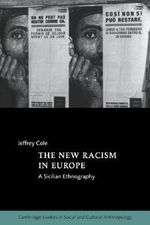 The New Racism in Europe : A Sicilian Ethnography - Jeffrey Cole
