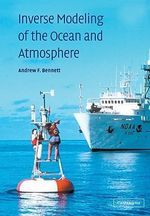 Inverse Modeling of the Ocean and Atmosphere - Andrew F. Bennett