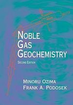 Noble Gas Geochemistry : Second Edition :  Second Edition - Minoru Ozima