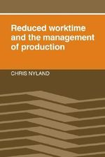 Reduced Worktime and the Management of Production - Chris Nyland