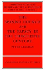The Spanish Church and the Papacy in the Thirteenth Century - Peter Linehan