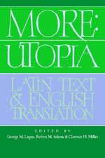 More: Utopia : Latin Text and English Translation - Sir Thomas More