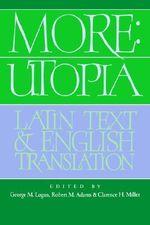More: Utopia : Latin Text and English Translation - Saint Thomas More