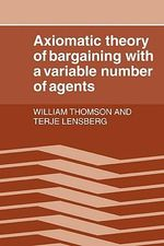 Axiomatic Theory of Bargaining with a Variable Number of Agents - Baron William Thomson Kelvin