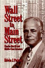 Wall Street to Main Street : Charles Merrill and Middle-class Investors - Edwin J. Perkins