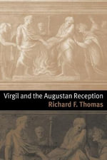 Virgil and the Augustan Reception - Richard F. Thomas