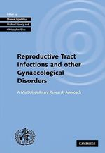 Investigating Reproductive Tract Infections and Other Gynaecological Disorders : A Multidisciplinary Research Approach