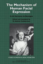 The Mechanism of Human Facial Expression - G.-B. Duchenne, de Boulogne