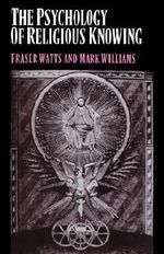 The Psychology of Religious Knowing - Fraser N. Watts