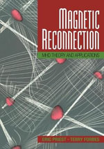 Magnetic Reconnection : MHD Theory and Applications - E. R. Priest