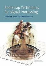 Bootstrap Techniques for Signal Processing - Abdelhak M. Zoubir
