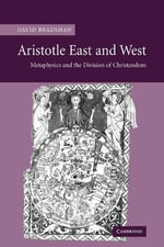 Aristotle East and West : Metaphysics and the Division of Christendom - David Bradshaw