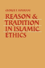Reason and Tradition in Islamic Ethics - George F. Hourani