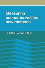 Measuring Economic Welfare : New Methods - George W. McKenzie