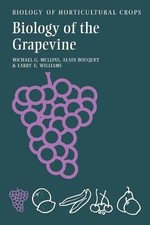 Biology of the Grapevine - Michael G. Mullins