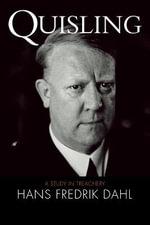 Quisling : A Study in Treachery - Hans Fredrik Dahl