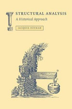 Structural Analysis : A Historical Approach - Jacques Heyman