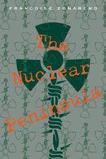 The Nuclear Peninsula - Francoise Zonabend