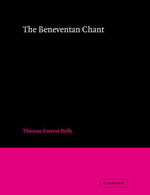 The Beneventan Chant - Thomas Forrest Kelly