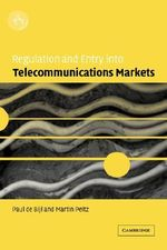 Regulation and Entry into Telecommunications Markets : Oxford Handbooks - Paul de Bijl