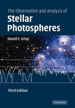 The Observation and Analysis of Stellar Photospheres : 3rd Edition - David Frank Gray