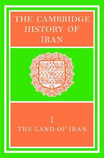 The Cambridge History of Iran : The Land of Iran v. 1