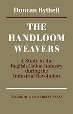 The Handloom Weavers - Duncan Bythell