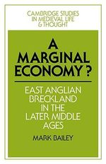 A Marginal Economy? : East Anglian Breckland in the Later Middle Ages - Mark Bailey