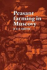 Peasant Farming in Muscovy - Robert Ernest Frederick Smith