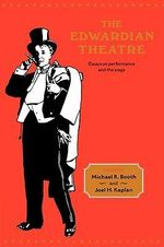 The Edwardian Theatre : Essays on Performance and the Stage - Michael Richard Booth