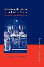 Christian Pluralism in the United States : The Indian Immigrant Experience - Raymond Brady Williams