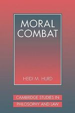 Moral Combat : The Dilemma of Legal Perspectivalism - Heidi Hurd
